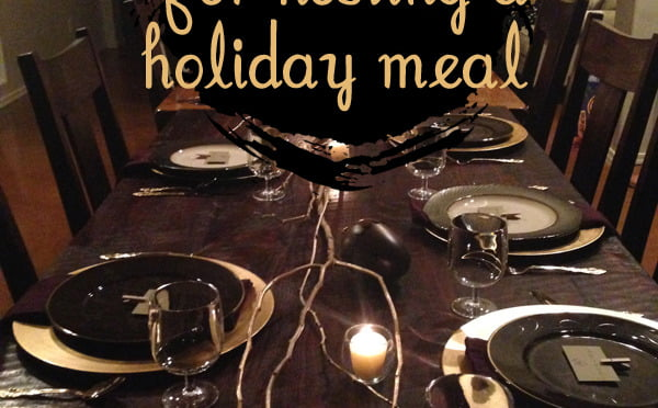 10 Tips for hosting a holiday meal   Such the Spot