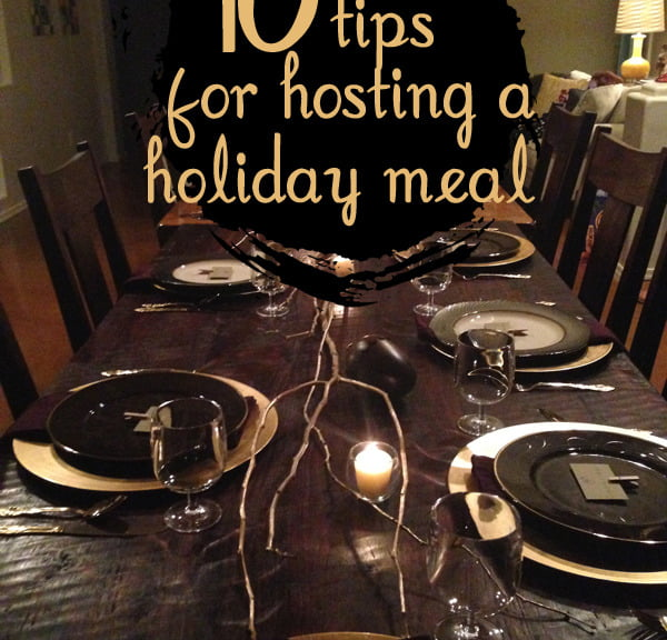 10 Tips for hosting a holiday meal | Such the Spot