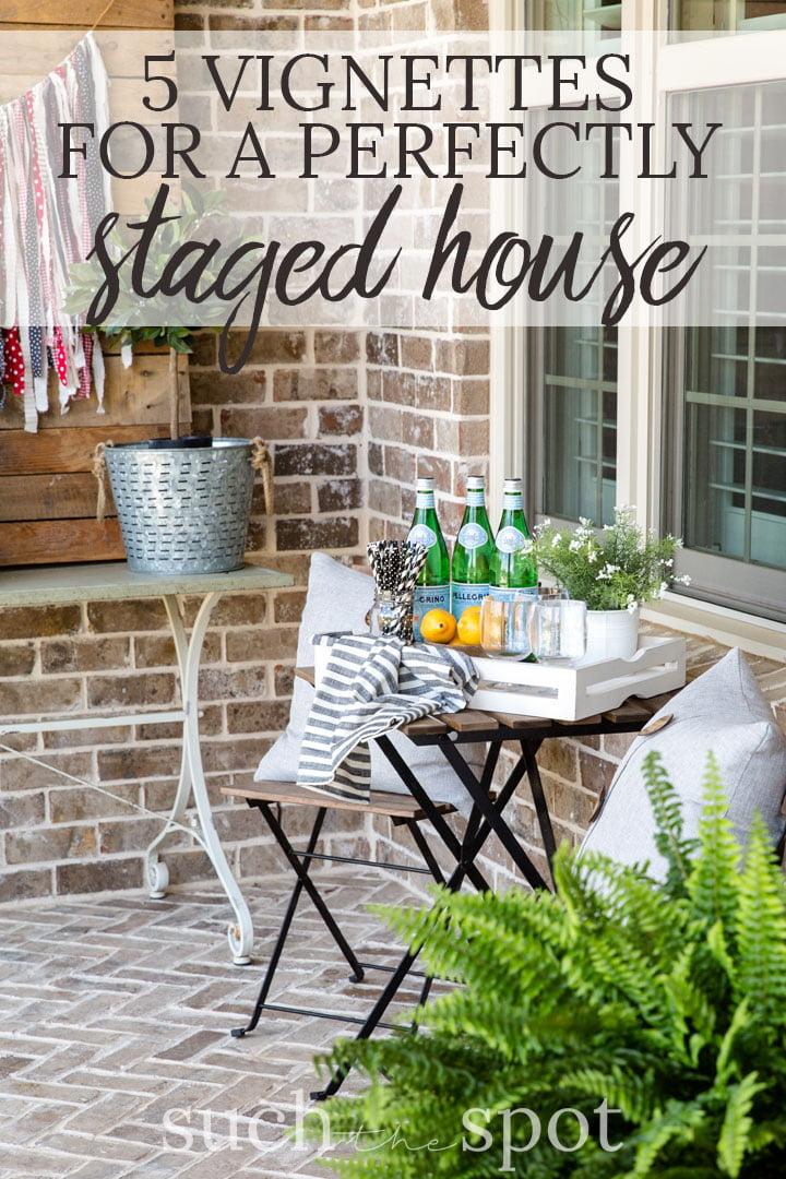 How to stage your house for sale - 5 vignettes