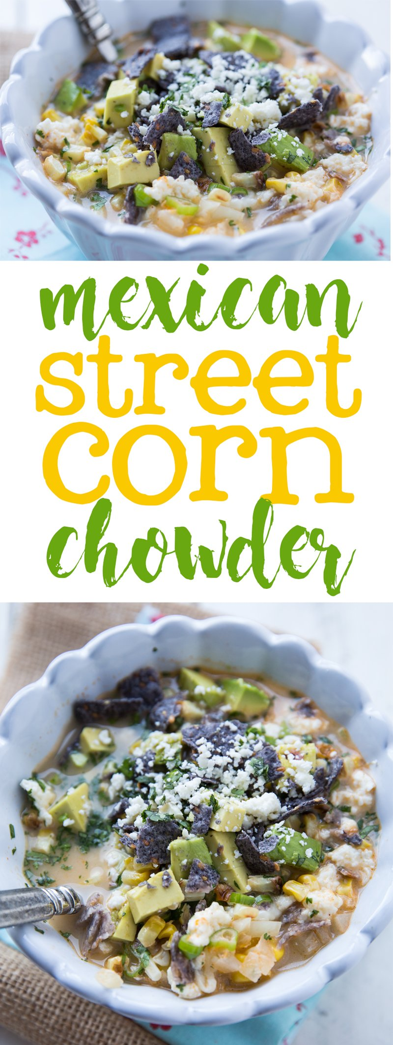 Mexican street corn chowder | Summer soup recipe