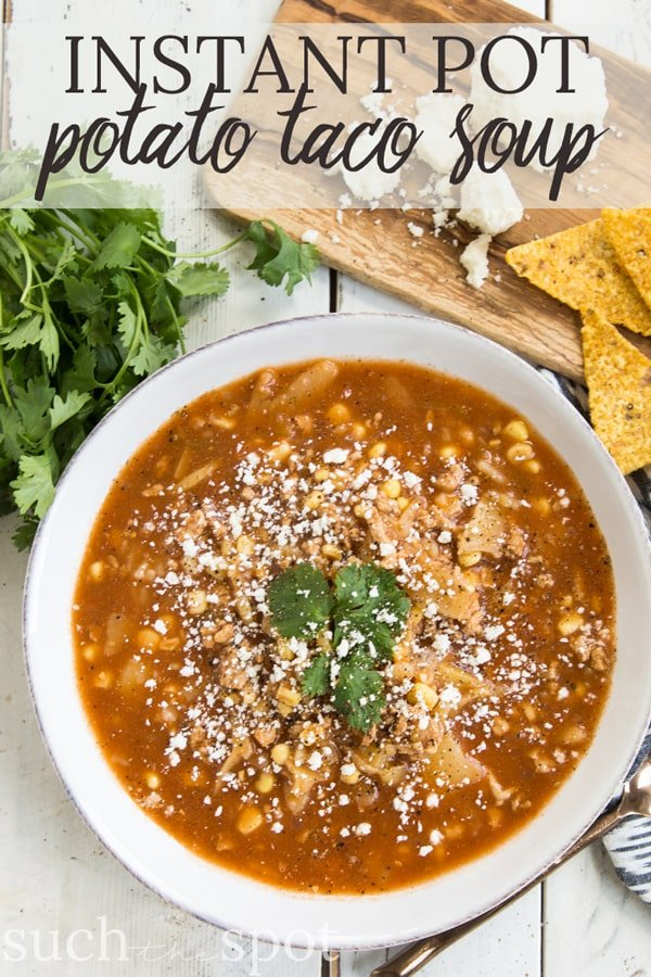 Instant Pot Potato Taco Soup in white soup bowl